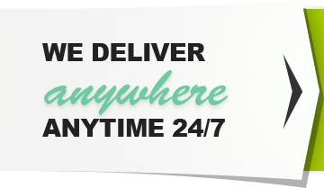 We deliver anywhere anytimes 24/7